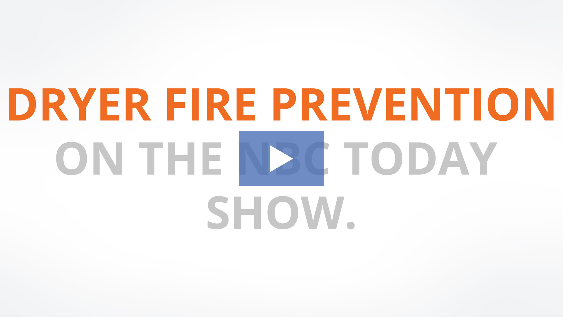 Video: Dyer Fire Prevention
